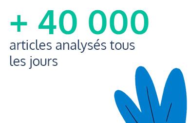 Plus de 40000 articles analysés tous les jours
